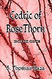 Cedric of RoseThorn, S. Thomas Kaza, 1612961266
