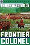 Sterling Point Books: George Washington: Frontier Colonel