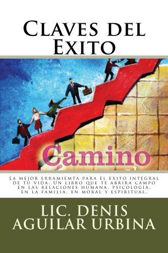 Como Alcanzar el Exito: Claves del Éxito (Spanish Edition) by [Urbina,