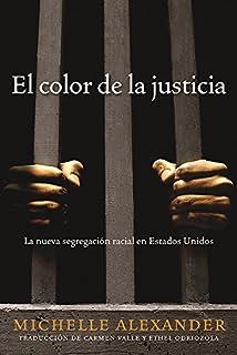 Book Cover: El color de la justicia: La nueva segregación racial en Estados Unidos