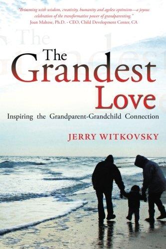Download The Grandest Love: Inspiring the Grandparent-Grandchild Connection pdf