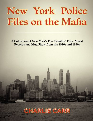 New York Police Files on the Mafia Charlie Carr