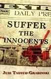 Suffer the Innocents, Judi Tadych-Grabinski, 1462603475