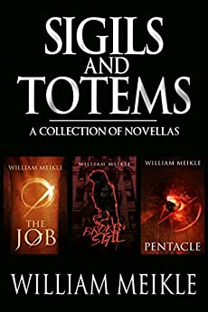 Sigils and Totems: A Collection of Novellas by [Meikle, William]