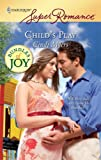 Child's Play, Cindi Myers, 0373715498