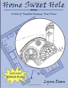 Home Sweet Hole: A Folio of Feasible Fantasy Floor Plans: Lynn Dean ...