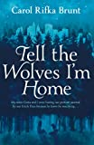 Tell the Wolves I'm Home by Carol Rifka Brunt front cover