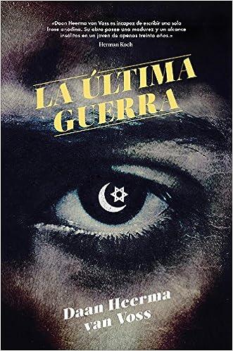 La última guerra (Spanish Edition): Daan Heerma van Voss: 9788416665815: Amazon.com: Books
