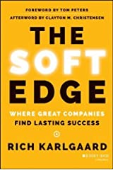 The Soft Edge: Where Great Companies Find Lasting Success by Karlgaard, Rich (April 7, 2014) Hardcover Hardcover