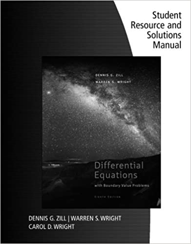 Student Resource And Solutions Manual Differential Equations With Boundary Value Problems 8th Edition Dennis G Zill Warren S Wright Carol D Wright 9781133491958 Amazon Com Books