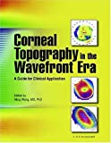 img - for Corneal Topography in the Wavefront Era: A Guide for Clinical Application book / textbook / text book