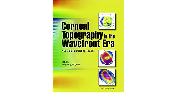 Corneal Topography in the Wavefront Era: A Guide for Clinical ...
