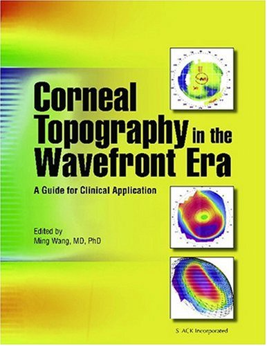 Corneal Topography in the Wavefront Era: A Guide for Clinical Application