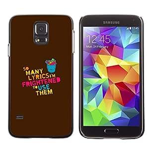 Be Good Phone Accessory // Dura Cáscara cubierta Protectora Caso Carcasa Funda de Protección para Samsung Galaxy S5 SM-G900 // Lyrics Song Music Love Quote Funny Creativity