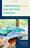 img - for Understanding Occupy from Wall Street to Portland: Applied Studies in Communication Theory book / textbook / text book