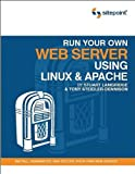 Run Your Own Web Server Using Linux and Apache, Steidler-Dennison, Tony and Langridge, Stuart, 0975240226