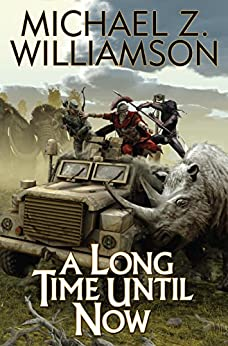 A Long Time Until Now (Temporal Displacement Series Book 1) by [Williamson, Michael Z.]