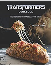 Transformers Cookbook: Recipes for Autobot and Decepticon Lovers