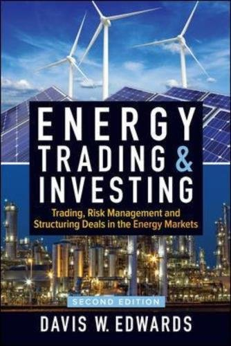 Energy Trading   Investing  Trading  Risk Management  And Structuring Deals In The Energy Markets  Second Edition  Professional Finance   Investment