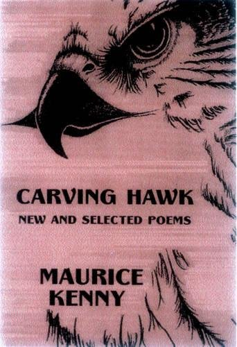 Carving Hawk: New and Selected Poems 1956-2000 by Brand: White Pine Press
