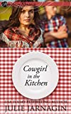 Small Kitchen Renovations Cowgirl in the Kitchen: inspirational western romance (Taste of Texas Book 4)