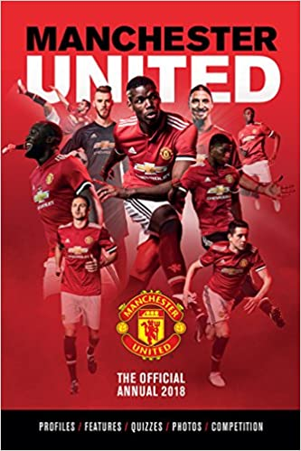 The official manchester united annual 2018 annuals 2018 amazon the official manchester united annual 2018 annuals 2018 amazon grange communications ltd 9781911287766 books stopboris Image collections