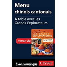 Menu chinois cantonais -À table avec les Grands Explorateurs (French Edition)