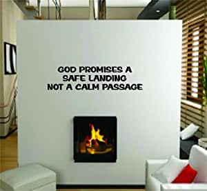 God Promises A Safe Landing Not A Calm Passage Picture Art - Inspirational - Peel & Stick Sticker - Vinyl Wall Decal - DISCOUNTED SALE PRICE - -Size : 4 Inches X 16 Inches - 22 Colors Available