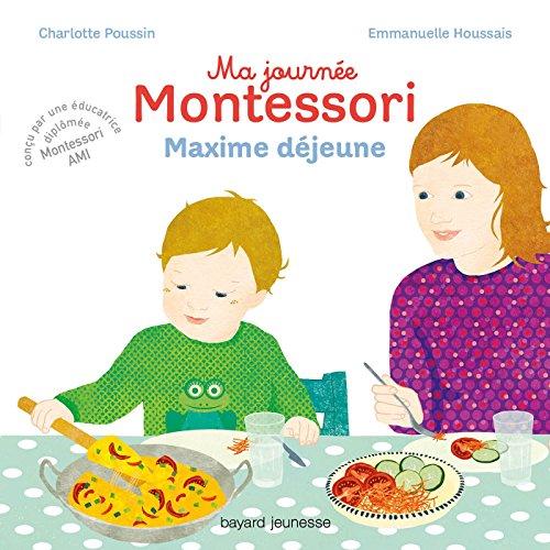 Ma journée Montessori, Tome 05: Maxime déjeune (French Edition)