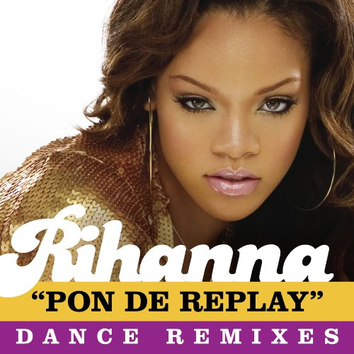 Pon De Replay By Rihanna On Amazon Music Amazon Com