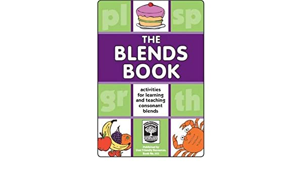 The Blends Book: Activities for Learning and Teaching Consonant ...