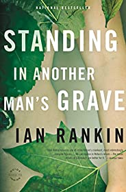Standing in Another Man's Grave (Inspector Rebus series Book