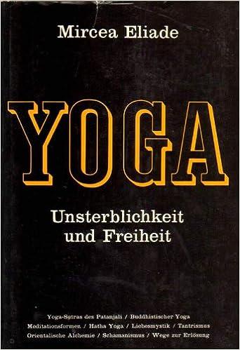 Yoga: Unsterblichkeit und Freiheit: Mircea Eliade: Amazon ...