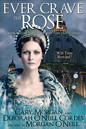 - Ever Crave the Rose (The Elizabethan Time Travel Series Book 2)