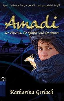 Amadi, der Phoenix, die Sphinx und der Djinn (German Edition) by [Gerlach, Katharina]