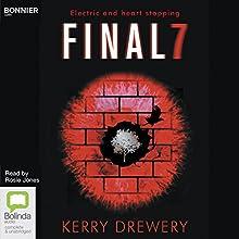 Final 7 Audiobook by Kerry Drewery Narrated by Rosie Jones
