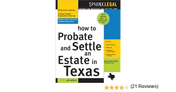 How to probate and settle an estate in texas 4th ed ready to use how to probate and settle an estate in texas 4th ed ready to use forms with detailed instructions karen rolcik 9781572484962 amazon books solutioingenieria Images