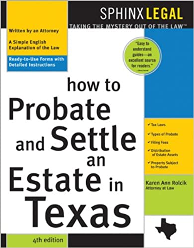 How to probate and settle an estate in texas 4th ed ready to use how to probate and settle an estate in texas 4th ed ready to use forms with detailed instructions 4th edition solutioingenieria Images