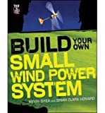 img - for [(Build Your Own Small Wind Power System)] [Author: Kevin Shea] published on (January, 2012) book / textbook / text book