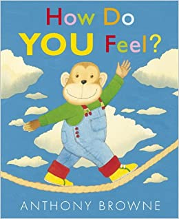 How Do You Feel?: Anthony Browne: 9780763658625: Amazon.com: Books