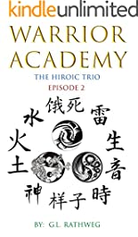 Warrior Academy: The Hiroic Trio - Episode 2