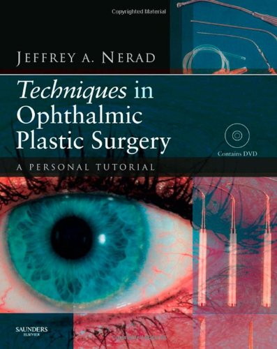 Techniques in Ophthalmic Plastic Surgery: A Personal Tutorial, 1e