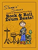 img - for Slammin' Simon's Guide to Mastering Your First Rock & Roll Drum Beats! book / textbook / text book