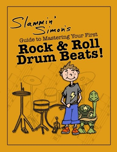 (Slammin' Simon's Guide to Mastering Your First Rock & Roll Drum Beats! )