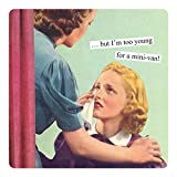 Anne Taintor Square Refrigerator Magnet - But I'm Too Young For a Mini Van