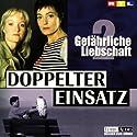 Gefährliche Liebschaft (Doppelter Einsatz 2) Hörspiel von Thorsten Näter Gesprochen von: Despina Pajanou, Eva Herzig, Frank Gustavis