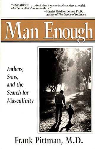 Man Enough: Fathers, Sons, and the Search for Masculinity (Perigee)