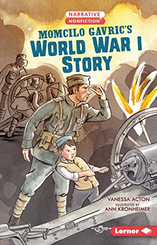 Momcilo Gavric's World War I Story (Narrative Nonfiction: Kids in War)