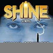 Shine: A Novel: Shine Novel Series Volume 1 | William Bernhardt