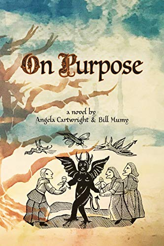 On Purpose: A Novel by Angela Cartwright and Bill Mumy